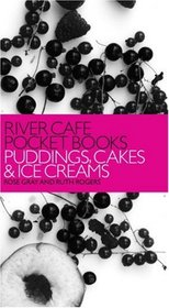 River Cafe Pocket Books: Puddings, Cakes and Ice Creams (River Cafe Pocket Books)