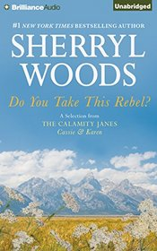 Do You Take This Rebel?: A Selection from The Calamity Janes: Cassie & Karen