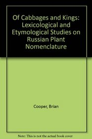 Of Cabbages and Kings: Lexicological and Etymological Studies on Russian Plant Nomenclature