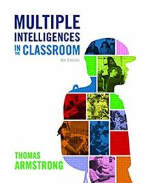 Multiple Intelligences in the Classroom (4th Edition)