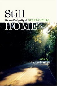 Still Home: The Essential Poetry of Spartanburg
