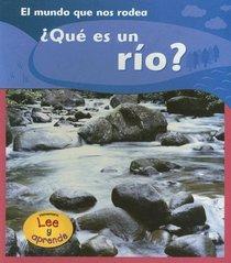 ¿Qué es un río? (Lee Y Aprende, El Mundo Que Nos Rodea/the World Around Us) (Spanish Edition)