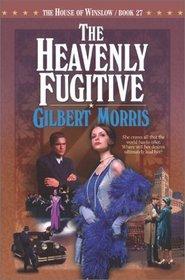 The Heavenly Fugitive (House of Winslow, Bk 27)