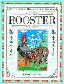 Chinese Horoscopes Library: Rooster
