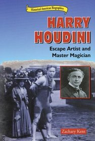 Harry Houdini: Escape Artist and Master Magician (Historical American Biographies)