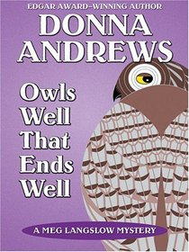 Owl's Well That Ends Well (Meg Langslow, Bk 6) (Large Print)