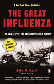 The Great Influenza: The Epic Story of the Deadliest Plague in History (Revised Edition)