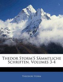 Thedor Storm's S�mmtliche Schriften, Volumes 3-4 (German Edition)