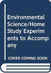 Environmental Science/Home Study Experiments to Accompany