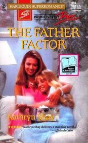 The Father Factor (Women Who Dare) (Harlequin Superromance, No 659)