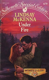 Under Fire (Women of Glory, Bk 3) (Silhouette Special Edition, No 679)