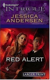 Red Alert (Harlequin Intrigue, No 945) (Larger Print)