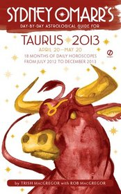 Sydney Omarr's Day-by-Day Astrological Guide for the Year 2013: Taurus (Sydney Omarr's Day By Day Astrological Guide for Taurus)