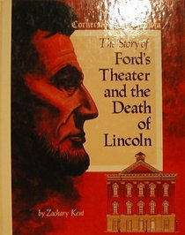 The Story of Ford's Theater and the Death of Lincoln (Cornerstones of Freedom)