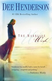 The Marriage Wish (Steeple Hill Women's Fiction, No 13)