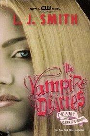 The Fury / Dark Reunion (Vampire Diaries, Bks 3 & 4)