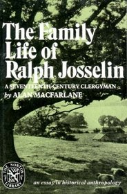 The Family Life of Ralph Josselin, a Seventeenth-Century Clergyman: An Essay in Historical Anthropology (The Norton Library)
