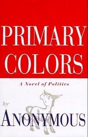 Primary Colors : A Novel of Politics