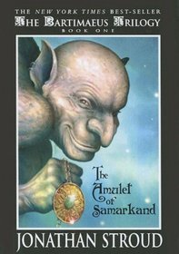 The Amulet of Samarkand (The Bartimaeus Trilogy, Bk 1)