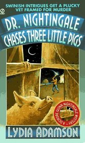 Dr. Nightingale Chases Three Little Pigs (Deirdre Quinn Nightingale, Bk 6)
