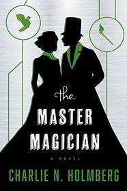 The Master Magician (Paper Magician, Bk 3)