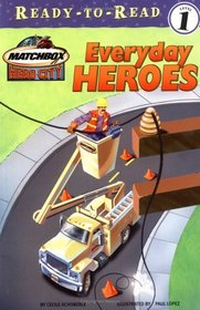 Everyday Heroes (Matchbox Hero City) (Ready-to-Read, Level 1)