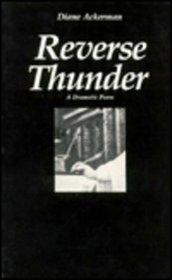 Reverse Thunder : A Dramatic Poem