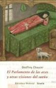El parlamento de las aves y otras visiones del sueno/ The parliament of the birds and other dream visions (Biblioteca Medieval) (Spanish Edition)