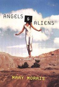 Angels  Aliens: A Journey West