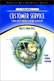 Customer Service: Career Success through Customer Satisfaction (NetEffect Series) (2nd Edition)