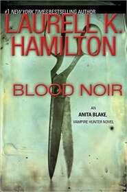 Blood Noir - Anita Blake, Vampire Hunter Novel