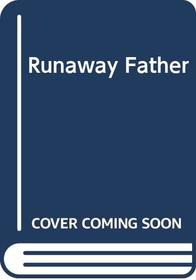 Runaway Father: The True Story of Pat Bennett, Her Daughters, and Their Seventeen-Year Search