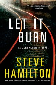 Let It Burn (Alex McKnight, Bk 10)
