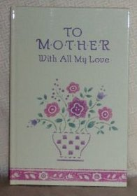 To Mother with All My Love (LASTING THOUGHTS LIBRARY)