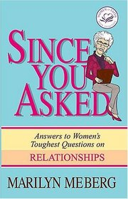 Since You Asked: Answers to Women's Toughest Questions on Relationships (Women of Faith)