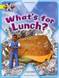 Project X: Food: What's for Lunch?