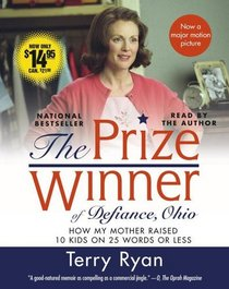 The Prize Winner of Defiance, Ohio: How My Mother Raised 10 Kids on 25 Words or Less (Audio CD) (Abridged)