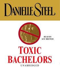 Toxic Bachelors (Danielle Steel)