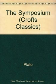 Symposium and the Phaedo (Crofts Classic)