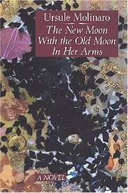 The New Moon With the Old Moon in Her Arms: A True Story Assembled from Scholarly Hearsay