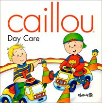Caillou-Day Care (North Star)
