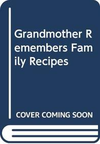 Grandmother Remembers Family Recipes