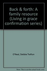 Back & forth: A family resource (Living in grace confirmation series)