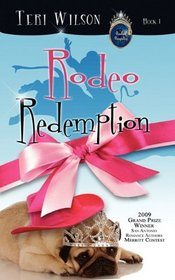Rodeo Redemption (Rodeo Royalty, Bk 1)