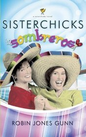Sisterchicks in Sombreros (Sisterchicks, Bk 3)