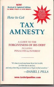 How to Get Tax Amnesty: A Guide to the Forgiveness of IRS Debt Including Penalties  Interest