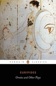 Orestes and Other Plays (The Penguin Classics)