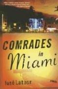 Comrades in Miami: A Novel