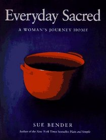 Everyday Sacred: A Women's Journey Home