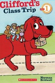 Clifford's Class Trip (Scholastic Reader Level 1)